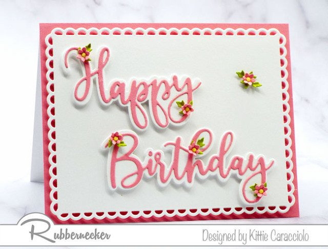A pretty handmade birthday card using new die cut words and phrases from Rubbernecker