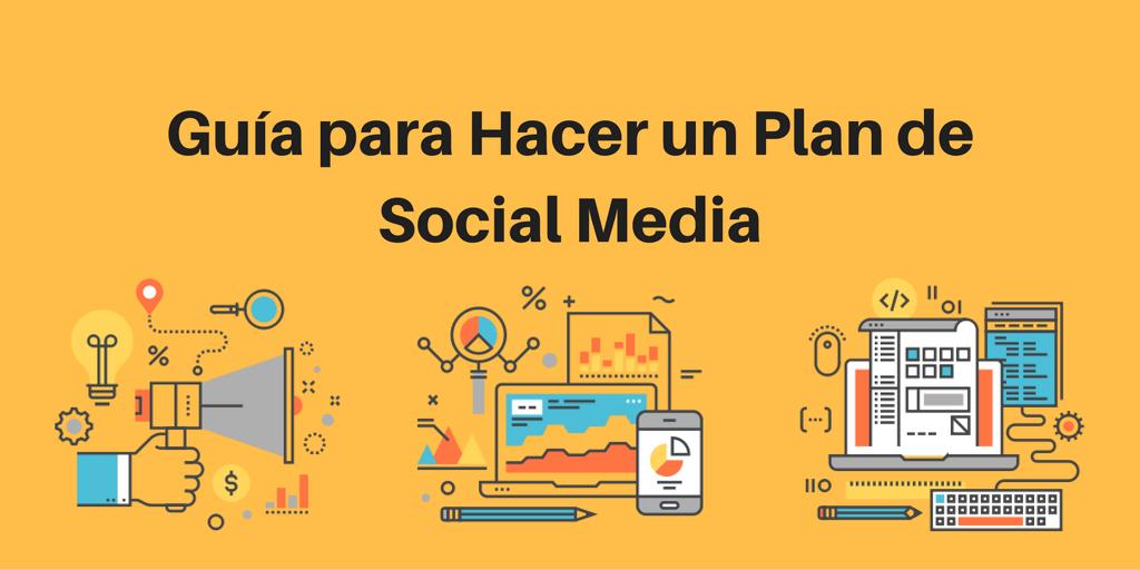 mega guia para hacer un plan de social media marketing