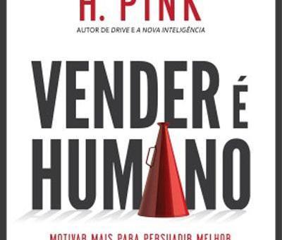 PodCast: Duas premissas do livro de Daniel Pink Vender é Humano