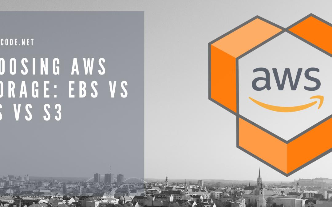Choosing AWS Storage: EBS vs EFS vs S3
