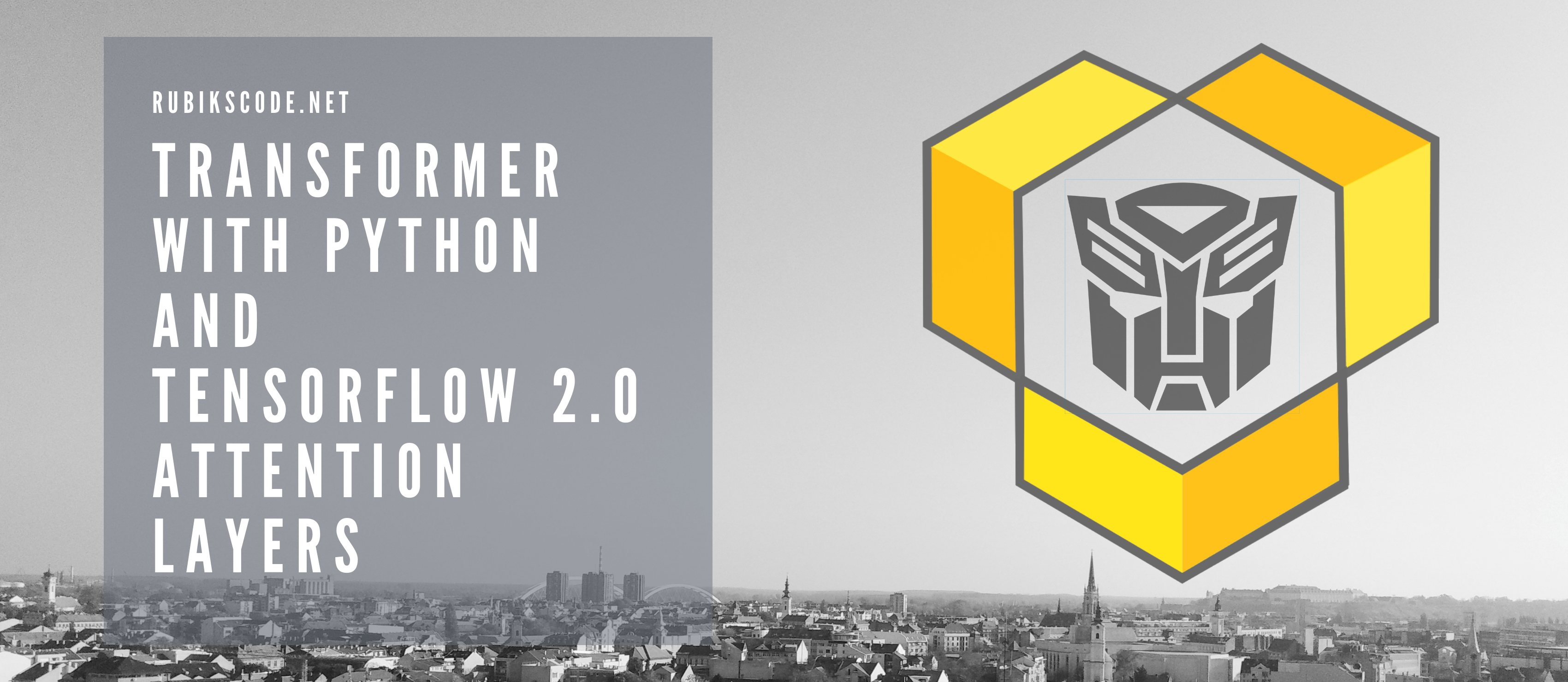 Transformer with Python and TensorFlow 2 0 – Attention Layers