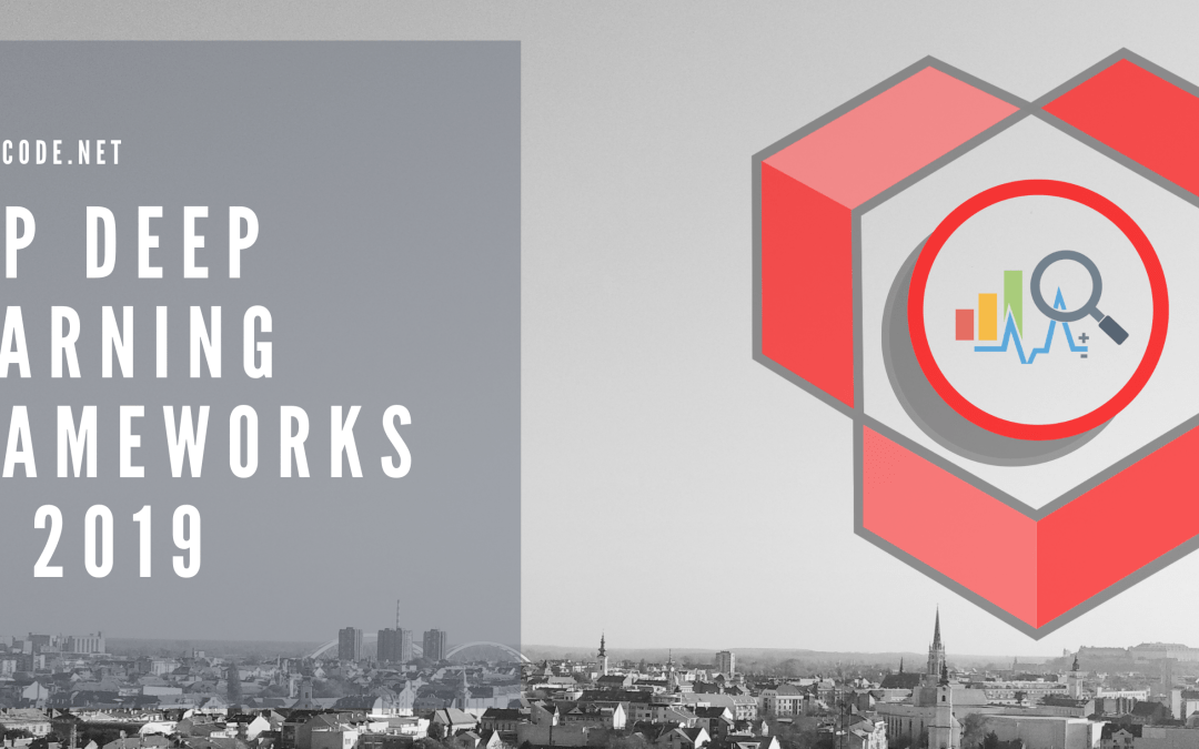 Top Deep Learning Frameworks of 2019