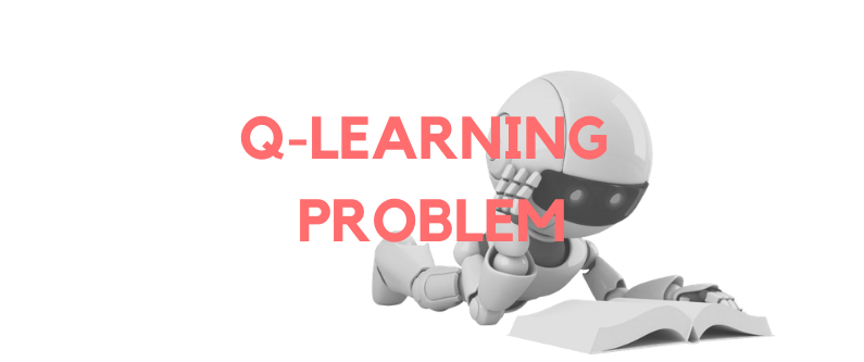 Q-Learning Problem