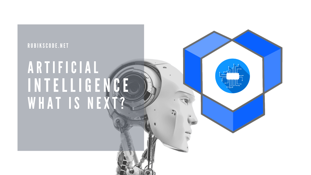 Artificial Intelligence – What Is Next?