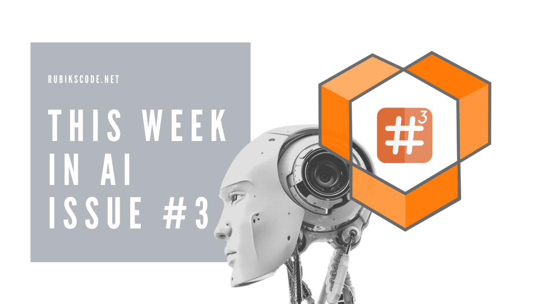 This Week in AI – Issue #3