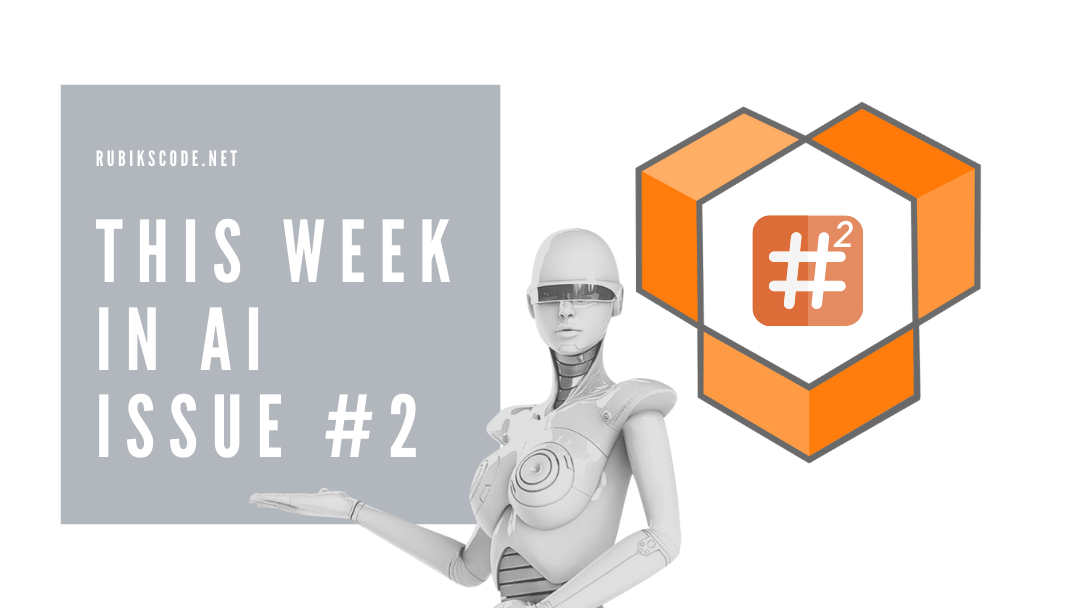 This Week in AI – Issue #2