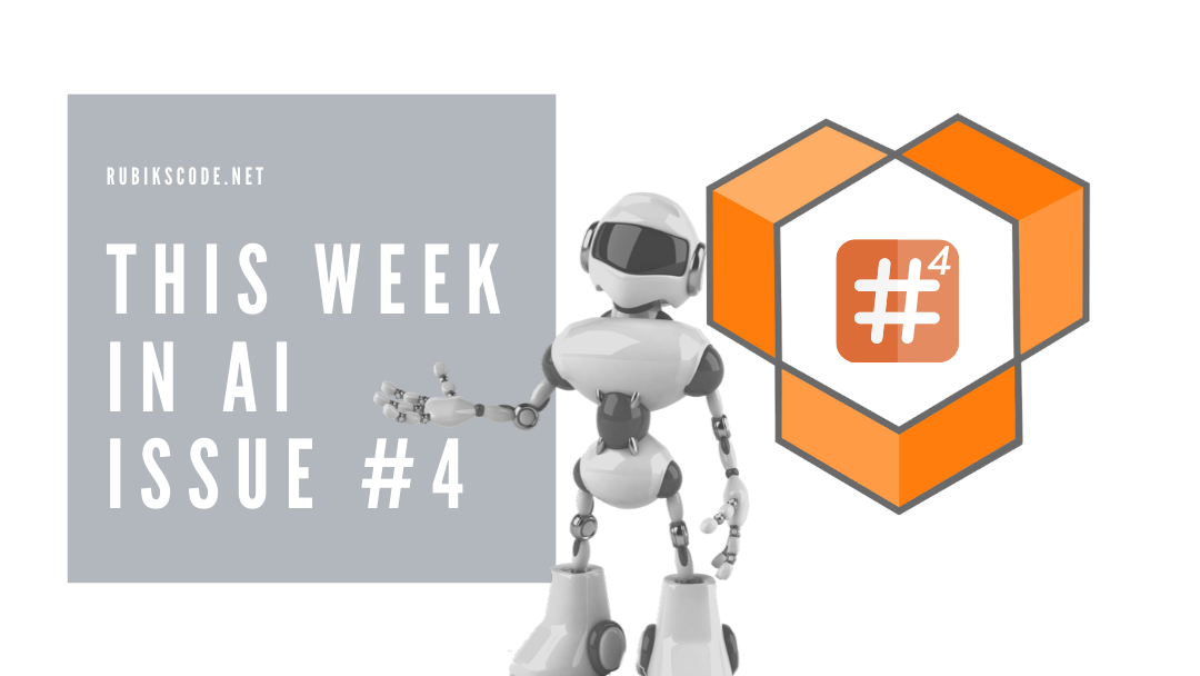 This Week in AI – Issue #4