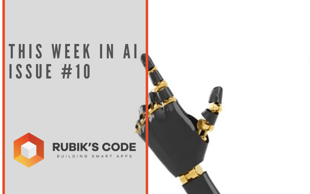 This Week in AI – Issue #10