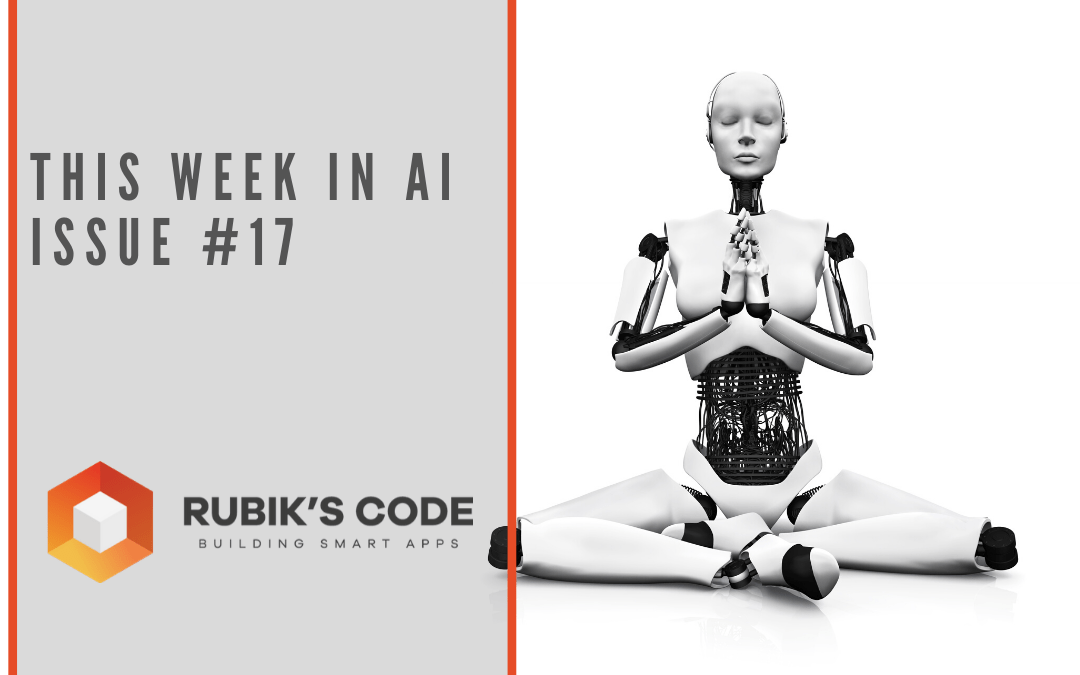 This Week in AI – Issue #17