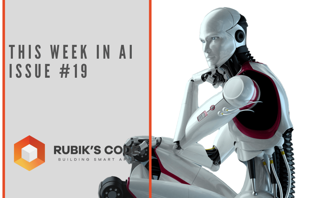 This Week in AI – Issue #19