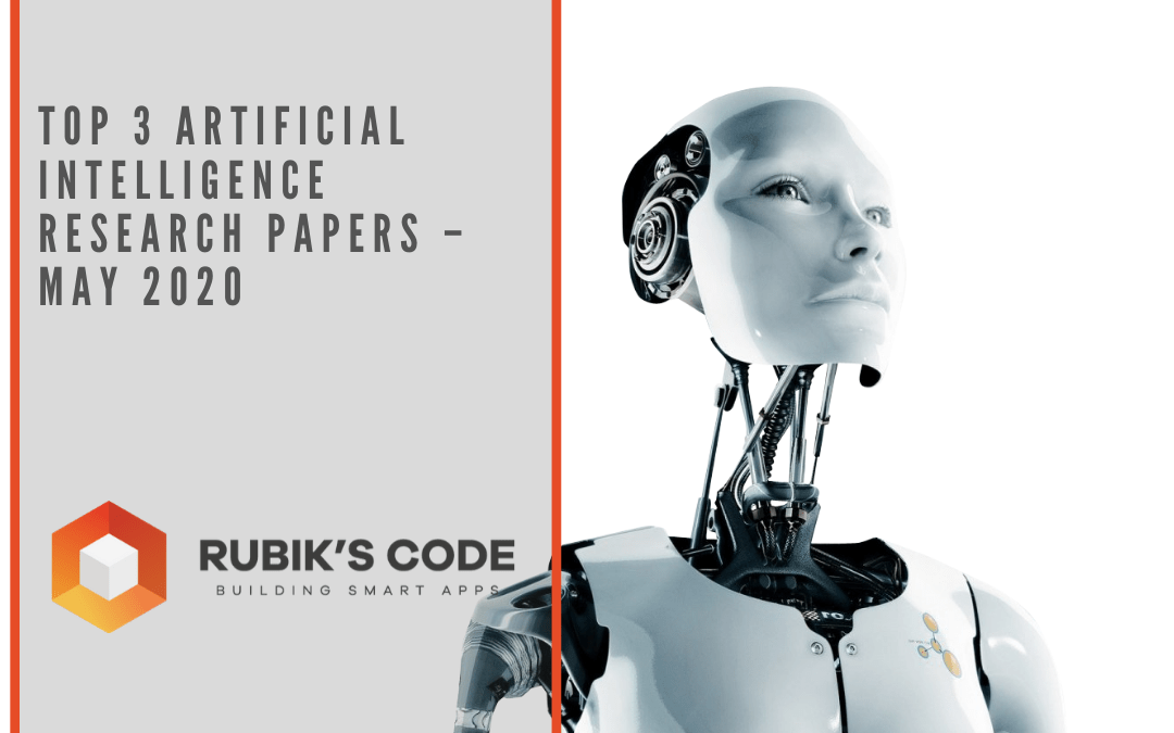 Top 3 Artificial Intelligence Research Papers – May 2020