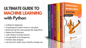 Ultimate Guide to Machine Learning with Python