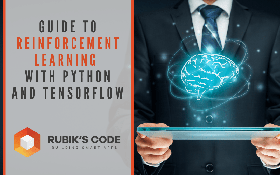 Guide to Reinforcement Learning with Python and TensorFlow