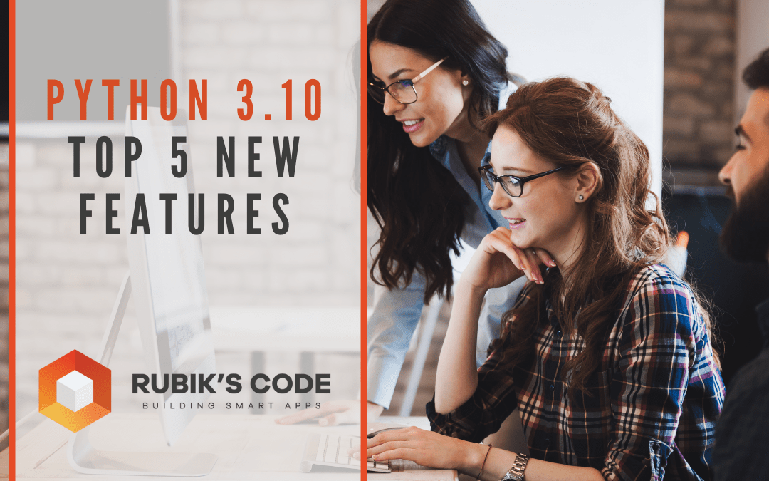Python 3.10 – Top 5 Features in the new Python Version