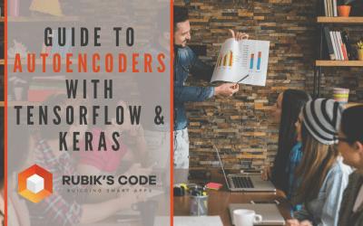 Guide to Autoencoders with TensorFlow & Keras