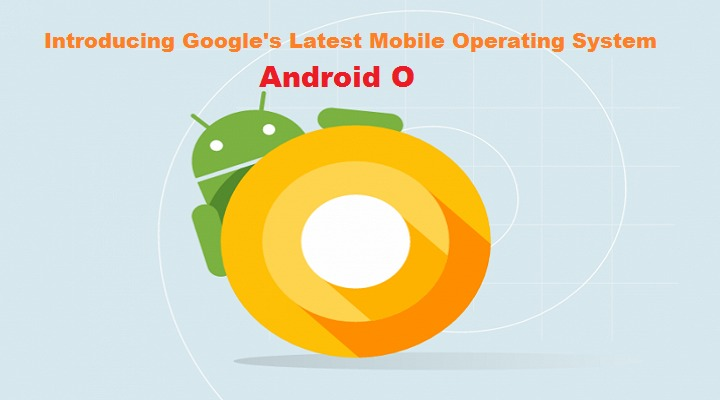 Android O is Google's Next Phone OS