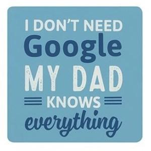 I Don't Need Google Dad Coaster