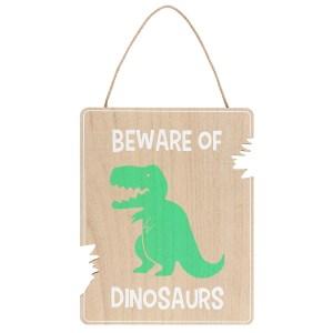 Beware Of Dinosaurs Hanging Plaque
