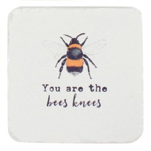 You Are The Bees Knees Coaster