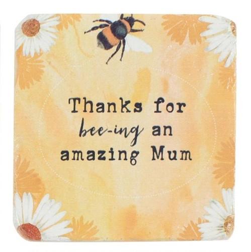 Thank You For Bee-ing Amazing Mum Coaster