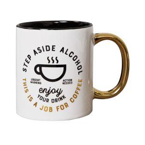 A Job For Coffee Mug