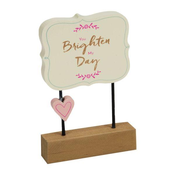 You Brighten My Day Wooden Desk Plaque