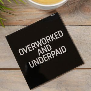 Overworked and Underpaid Black Glass Coaster
