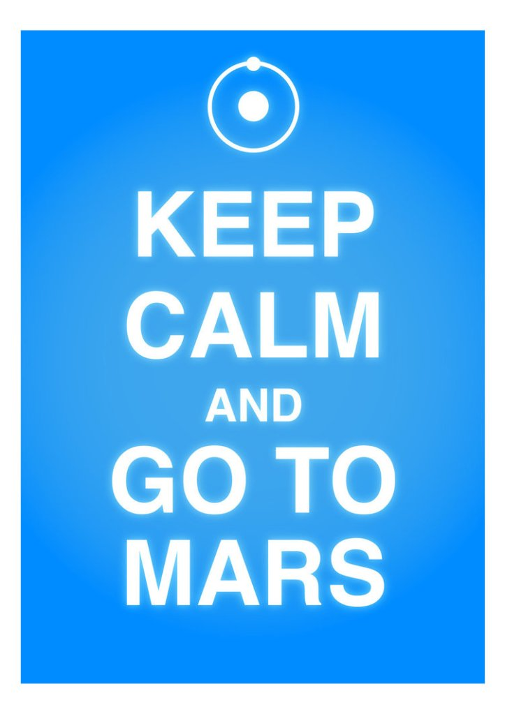 keep_calm_and_go_to_mars_by_artwarriors-d300sx7