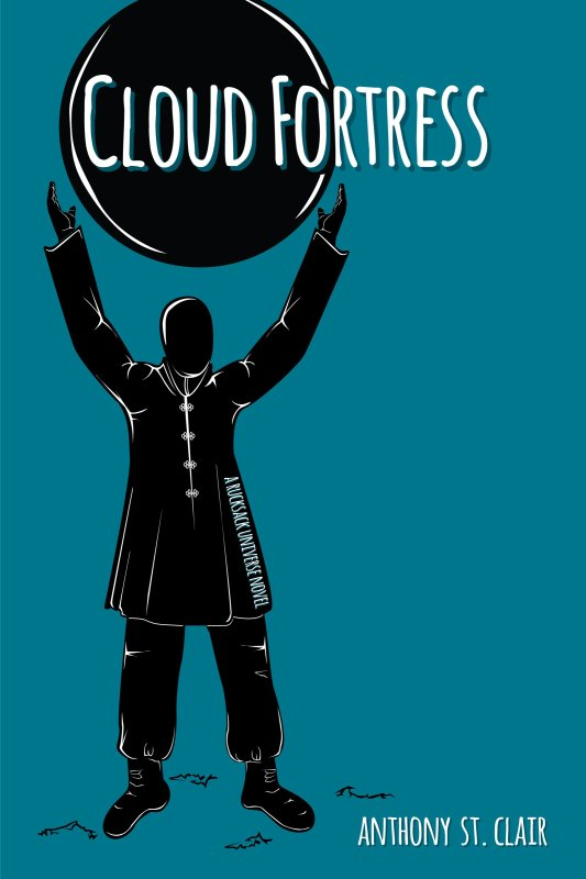 Cloud Fortress: A Rucksack Universe Novel by Anthony St. Clair