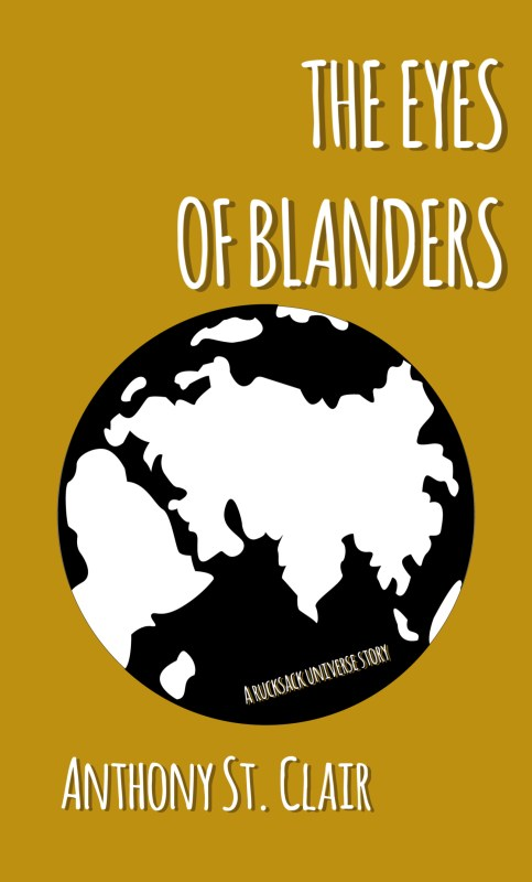 The Eyes of Blanders: A Rucksack Universe Story