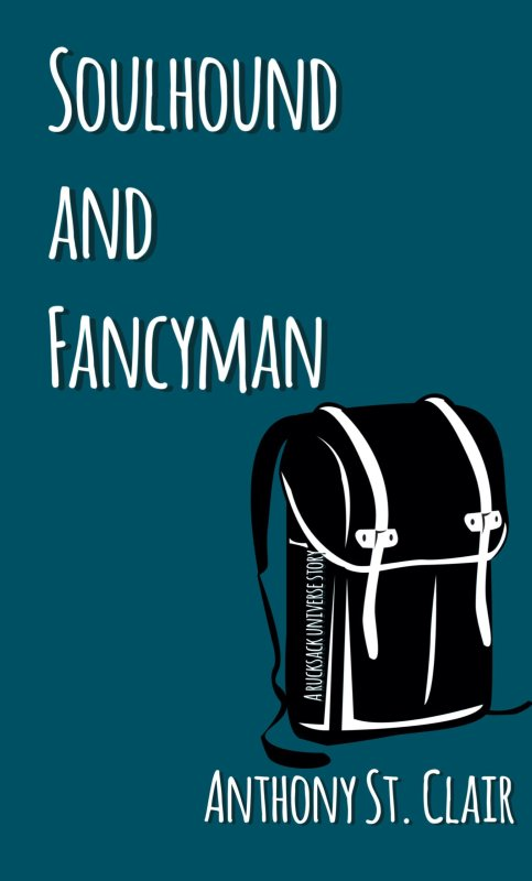 Soulhound and Fancyman: A Rucksack Universe Story