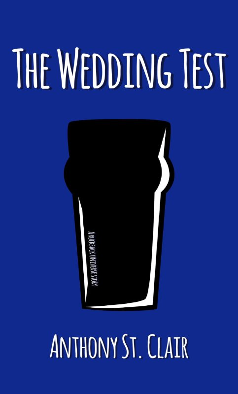 The Wedding Test: A Rucksack Universe Story by Anthony St. Clair