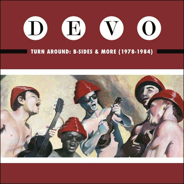 DEVO: Turn Around: B-Sides & More 1978-1984
