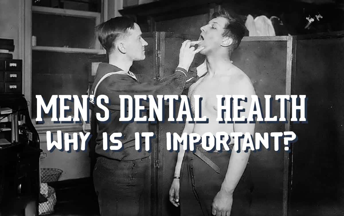 Men's Dental Health: Why Is It Important?