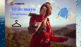 Hasta el cuarenta de mayo no te quites el sayo