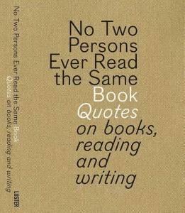 Geen twee mensen lezen ooit hetzelfde boek.