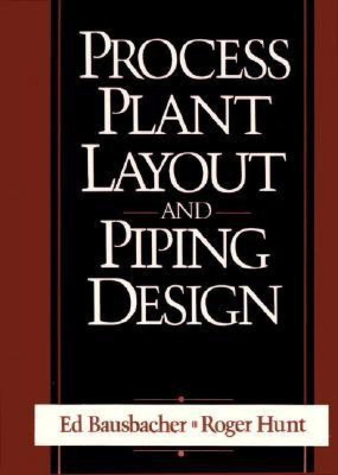 medium resolution of process plant layout and piping design english paperback roger hunt ed bausbacher