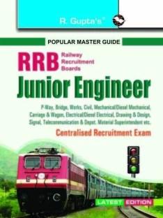 RRBJunior Engineer (P. Way, Bridge, Works, Drawing & Design (Civil) etc.) Centralised Recruitment Exam Guide