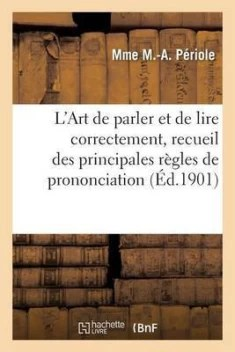 Dans Les Règles De L'art : règles, l'art, L'Art, Parler, Correctement,, Recueil, Principales, Regles, Prononciation, Diction:, Diction