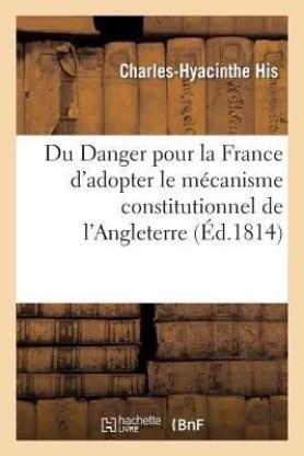 Pour La France En Danger : france, danger, Danger, France, D'adopter, Mecanisme, Constitutionnel, L'Angleterre:, L'Angleterre, His-C-H, Price, India, Flipkart.com