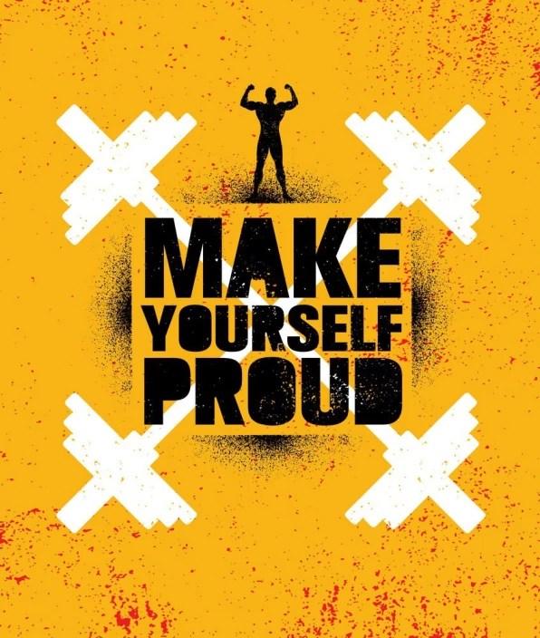 make yourself proud motivational