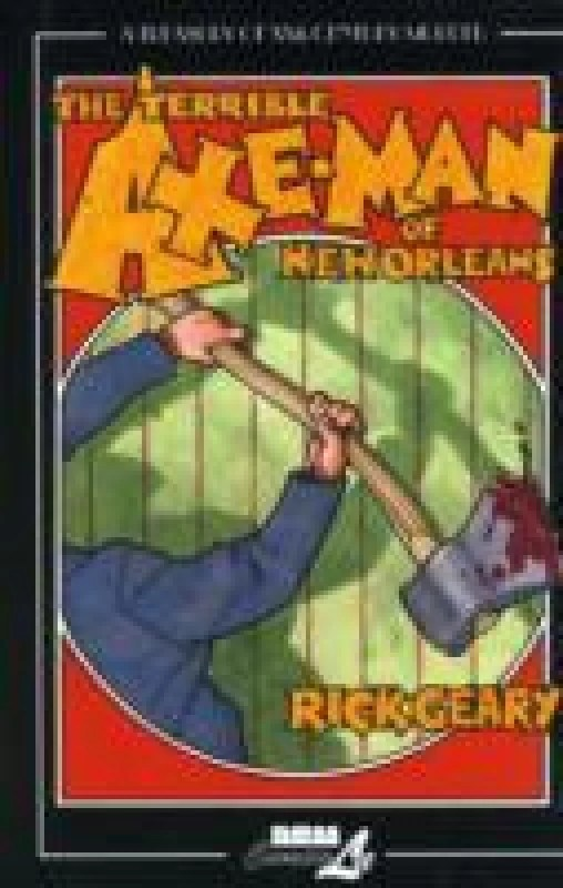 Treasury of Xxth Century Murder: The Terrible Axe-man of New Orleans (Treasury of Victorian Murder (Graphic Novels))(English, Hardcover, Geary Rick)