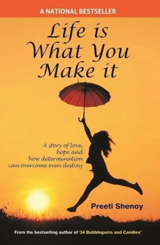 Life is What you Make It(English, Paperback, Preeti Shenoy)