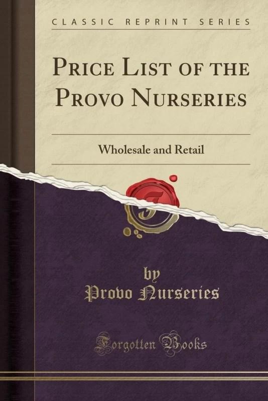 Price List of the Provo Nurseries(English, Paperback, Nurseries Provo)