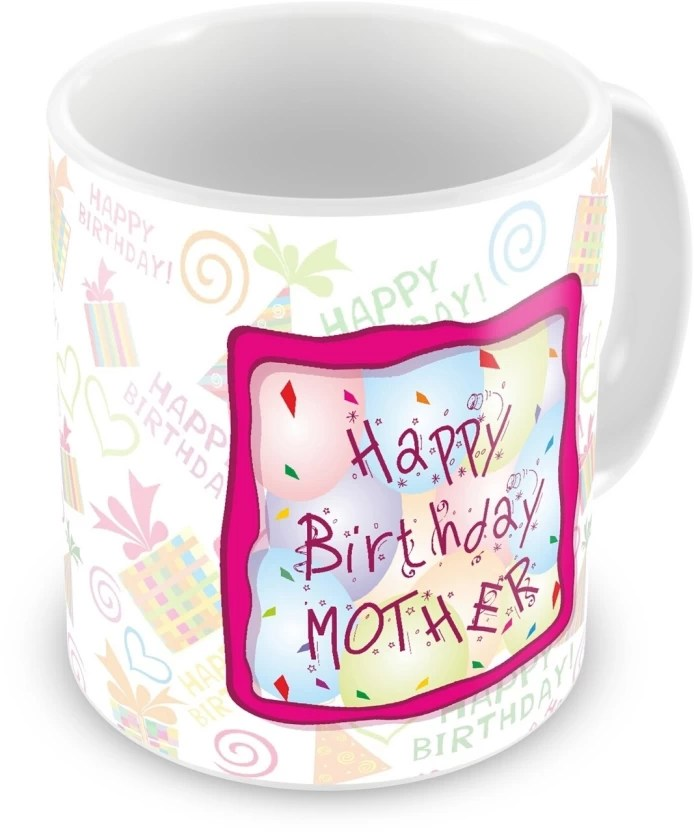 Everyday Gifts Happy Birthday Gift For Mother Ceramic Mug