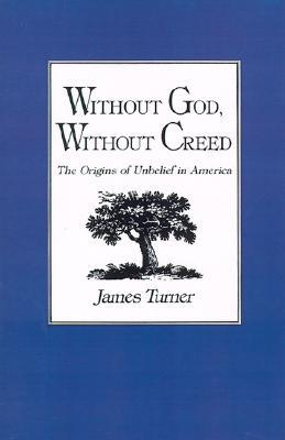 Without God, Without Creed: The Origins of Unbelief in America