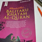 Ketika Bosan Murojaah Dan Menghafal Al-Quran