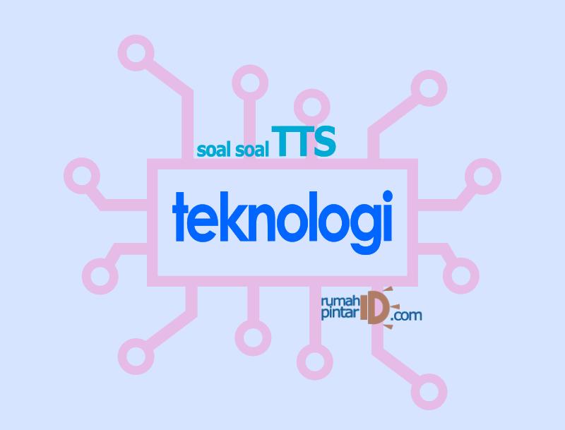 Soal TTS asik tema teknologi