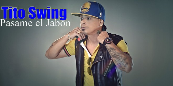 Tito Swing – pasame el jabon @TitoSwing