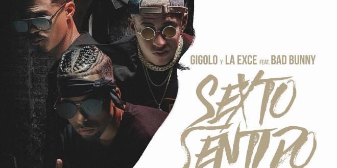 Gigolo Y La Exce  Ft. Bad Bunny – Sexto Sentido